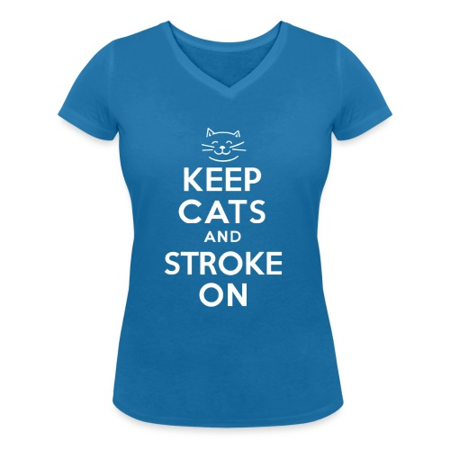 KEEP CATS and STROKE ON - Women's Organic V-Neck T-Shirt by Stanley & Stella