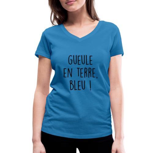 Gueule en terre, bleu ! - T-shirt bio col V Stanley & Stella Femme