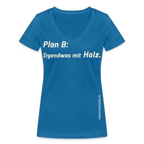 plan b - Frauen Bio-T-Shirt mit V-Ausschnitt von Stanley & Stella