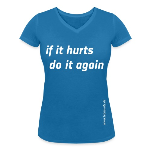 if it hurts - Frauen Bio-T-Shirt mit V-Ausschnitt von Stanley & Stella