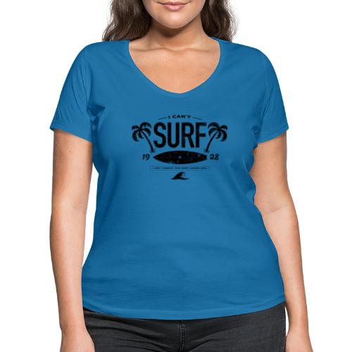 I can t Surf - Women's Organic V-Neck T-Shirt by Stanley & Stella