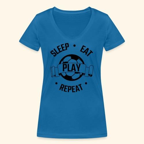 FOOTBALL soccer - Eat sleep play repeat - ballon - T-shirt bio col V Stanley & Stella Femme