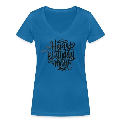 happy birthday mom - T-shirt bio col V Stanley & Stella Femme