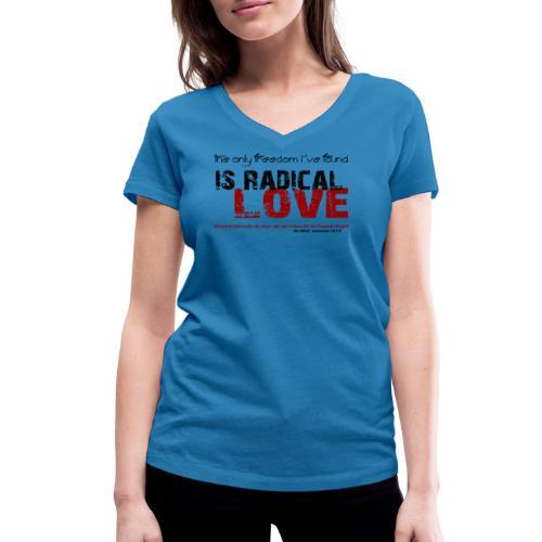 Radikale Liebe black - Frauen Bio-T-Shirt mit V-Ausschnitt von Stanley & Stella