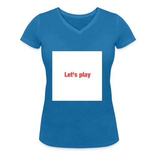 Let's play - Women's Organic V-Neck T-Shirt by Stanley & Stella