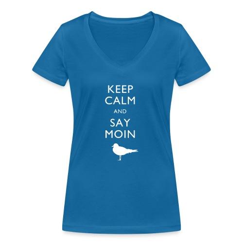 KEEP CALM AND SAY MOIN - Frauen Bio-T-Shirt mit V-Ausschnitt von Stanley & Stella
