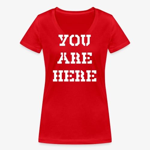 YOU ARE HERE - Frauen Bio-T-Shirt mit V-Ausschnitt von Stanley & Stella