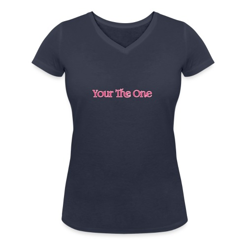 Your The One - Women's Organic V-Neck T-Shirt by Stanley & Stella