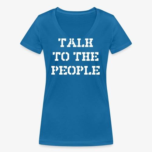 Talk to the people - weiß - Frauen Bio-T-Shirt mit V-Ausschnitt von Stanley & Stella