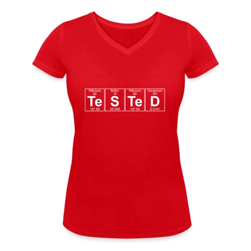 Te-S-Te-D (tested) (small) - Women's Organic V-Neck T-Shirt by Stanley & Stella