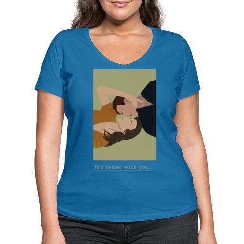 It's better with you - Økologisk Stanley & Stella T-shirt med V-udskæring til damer