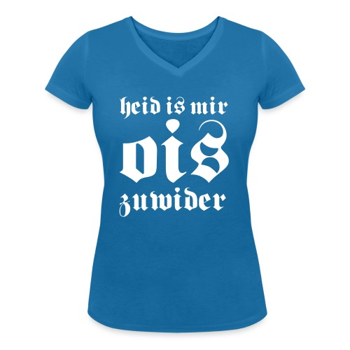Heid is mir ois zuwider - Frauen Bio-T-Shirt mit V-Ausschnitt von Stanley & Stella