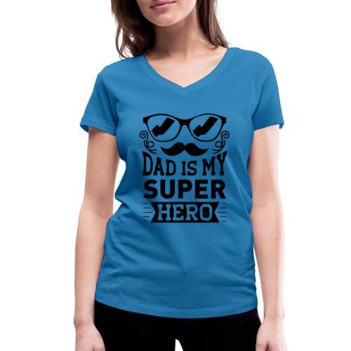Dad is My Super Hero - T-shirt bio col V Stanley & Stella Femme