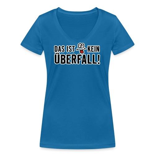 Kein Überfall - Frauen Bio-T-Shirt mit V-Ausschnitt von Stanley & Stella