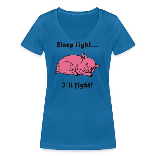 Sleep tight - I´ll fight! - Frauen Bio-T-Shirt mit V-Ausschnitt von Stanley & Stella