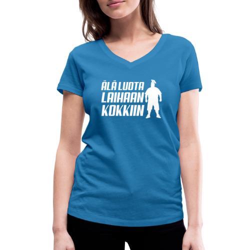 Älä luota laihaan kokkiin - Stanley & Stellan naisten v-aukkoinen luomu-T-paita