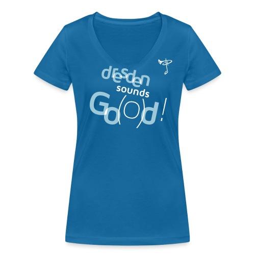 Dresden sounds Go o d - Frauen Bio-T-Shirt mit V-Ausschnitt von Stanley & Stella