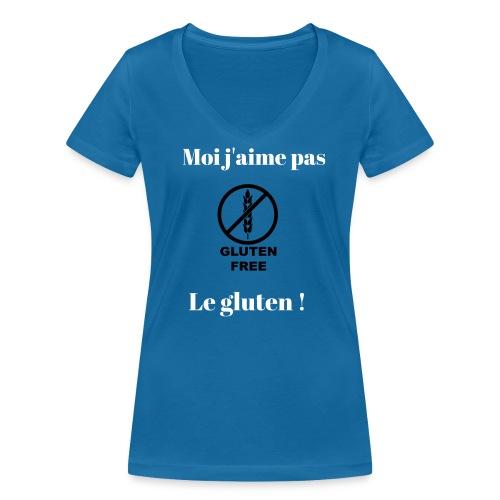 Moi j'ai pas le gluten ! - T-shirt bio col V Stanley & Stella Femme