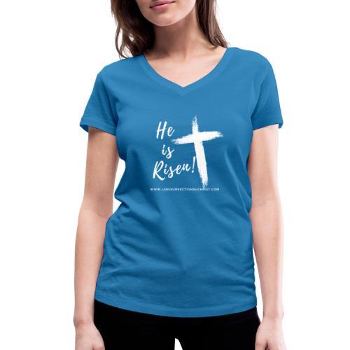 He is Risen ! V2 (Il est ressuscité !) - T-shirt bio col V Stanley & Stella Femme