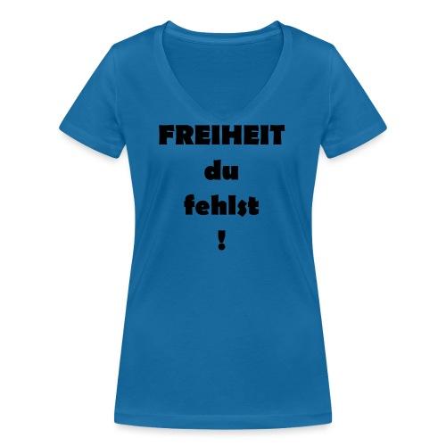 FREIHEIT du fehlst! - Frauen Bio-T-Shirt mit V-Ausschnitt von Stanley & Stella