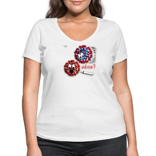 The vaccine ... and now? - Women's Organic V-Neck T-Shirt by Stanley & Stella