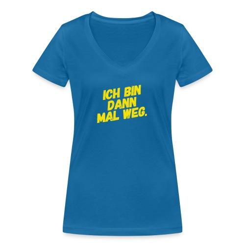 Ich bin dann mal weg! - Frauen Bio-T-Shirt mit V-Ausschnitt von Stanley & Stella