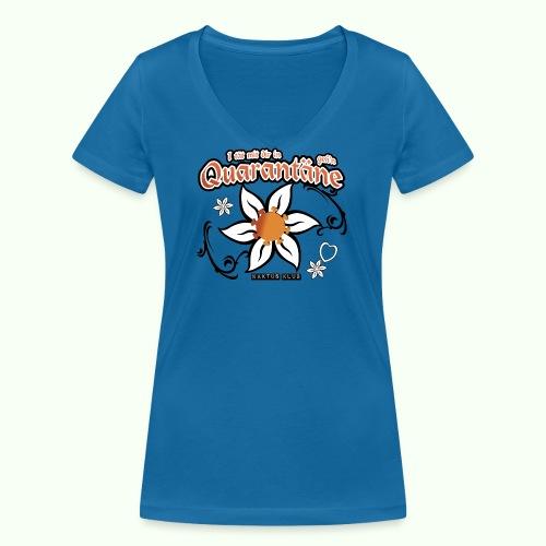 I tät mit dir in Quarantäne geh'n - Frauen Bio-T-Shirt mit V-Ausschnitt von Stanley & Stella
