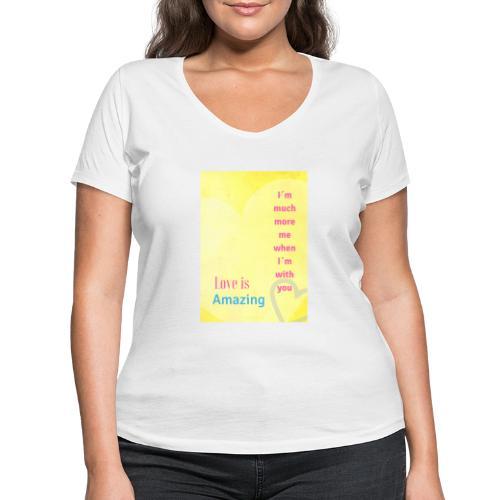 I m much more me when I m with you - Ekologisk T-shirt med V-ringning dam från Stanley & Stella