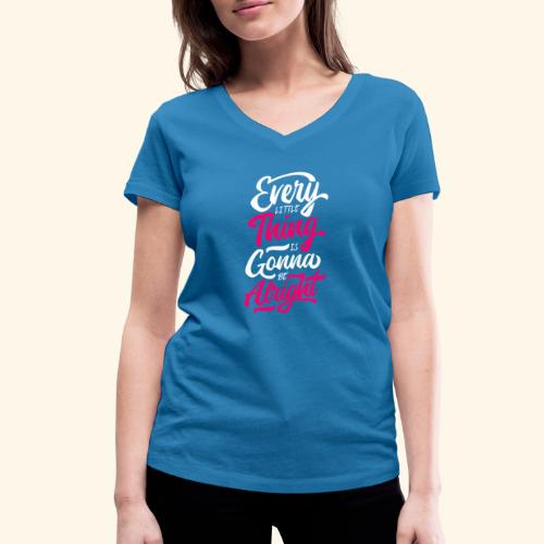 Every Little Thing Is Gonna Be Alright - T-shirt bio col V Stanley & Stella Femme