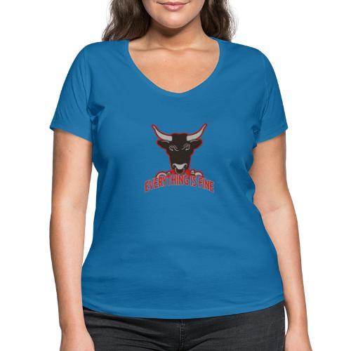 Sarkasm Message - Every thingIs Fine BULL - Frauen Bio-T-Shirt mit V-Ausschnitt von Stanley & Stella