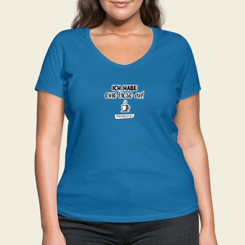 Ich habe eine Hose an! - Frauen Bio-T-Shirt mit V-Ausschnitt von Stanley & Stella
