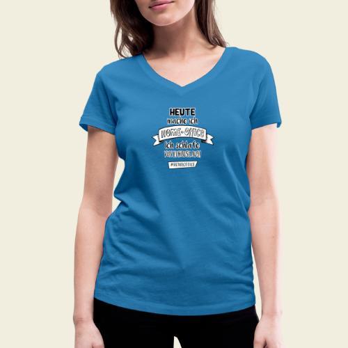 Heute mache ich Homeoffice - Frauen Bio-T-Shirt mit V-Ausschnitt von Stanley & Stella