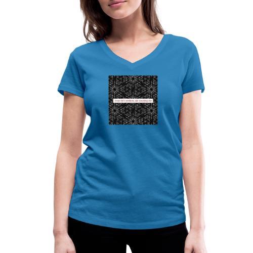 if your lifes worthless, take something else - Frauen Bio-T-Shirt mit V-Ausschnitt von Stanley & Stella