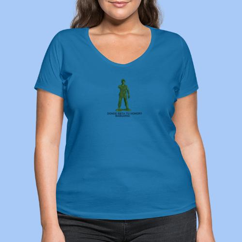 donde esta tu honor - Camiseta ecológica mujer con cuello de pico de Stanley & Stella