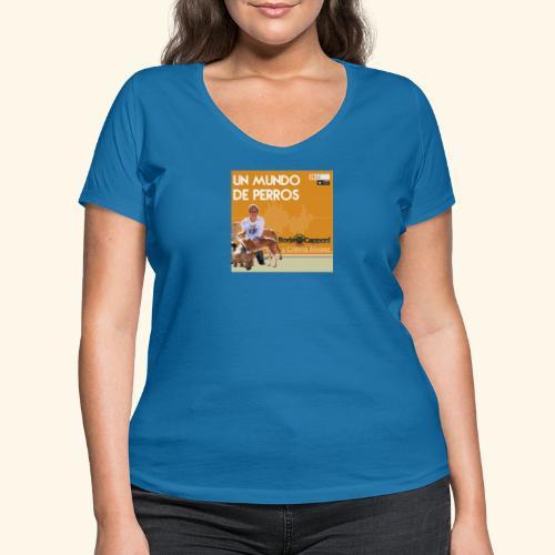Un mundo de perros 1 03 - Camiseta ecológica mujer con cuello de pico de Stanley & Stella