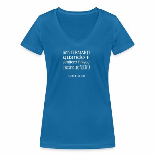 Non fermarti quando finisce la strada.... - T-shirt ecologica da donna con scollo a V di Stanley & Stella