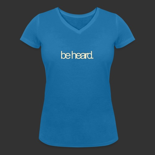 be heard - Vrouwen bio T-shirt met V-hals van Stanley & Stella