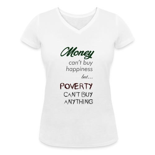 Money can't buy happiness - T-shirt ecologica da donna con scollo a V di Stanley & Stella