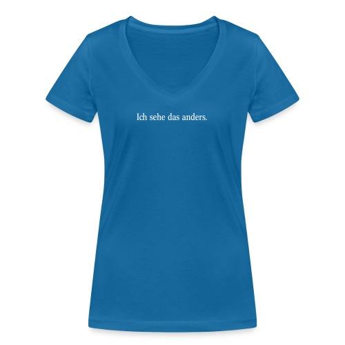 Ich sehe das anders - Frauen Bio-T-Shirt mit V-Ausschnitt von Stanley & Stella