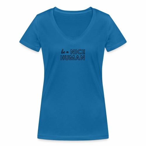 Be a Nice Human | monochrome black - T-shirt ecologica da donna con scollo a V di Stanley & Stella