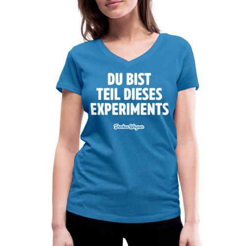 Du bist Teil dieses Experiments - Frauen Bio-T-Shirt mit V-Ausschnitt von Stanley & Stella