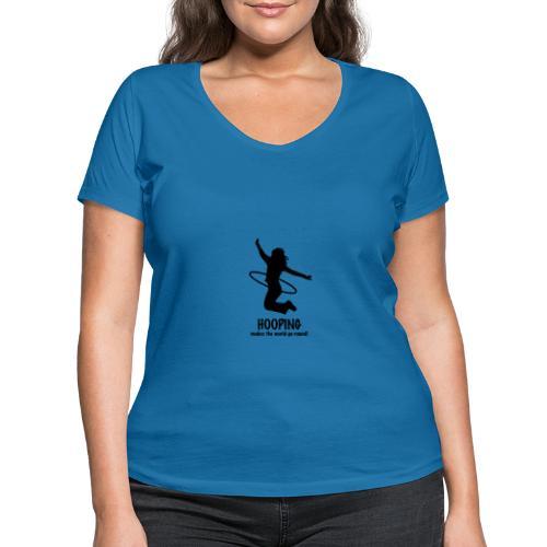Hooping makes the world go round! - Frauen Bio-T-Shirt mit V-Ausschnitt von Stanley & Stella