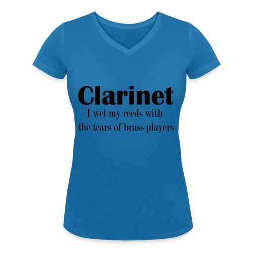 Clarinet, I wet my reeds with the tears - Women's Organic V-Neck T-Shirt by Stanley & Stella
