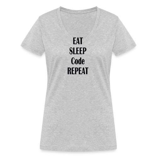 EAT SLEEP CODE REPEAT - Frauen Bio-T-Shirt mit V-Ausschnitt von Stanley & Stella