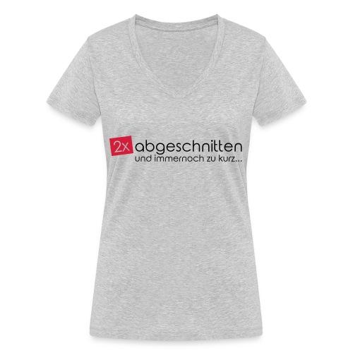2x abgeschnitten... - Frauen Bio-T-Shirt mit V-Ausschnitt von Stanley & Stella