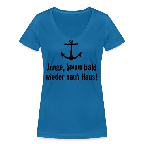 Junge, komm bald wieder nach Haus! - Frauen Bio-T-Shirt mit V-Ausschnitt von Stanley & Stella