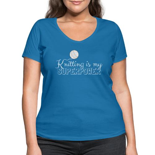 Knitting Is My Superpower - Women's Organic V-Neck T-Shirt by Stanley & Stella