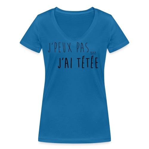 Jpeux pas j ai te te e noir T-shirt femme - T-shirt bio col V Stanley & Stella Femme