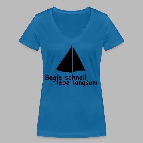 segle_schnell_lebe_langsam - Frauen Bio-T-Shirt mit V-Ausschnitt von Stanley & Stella