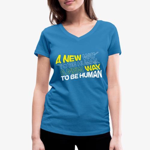 A New Way To Be Human - Frauen Bio-T-Shirt mit V-Ausschnitt von Stanley & Stella